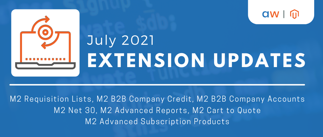 Aheadworks Extensions: July Updates
