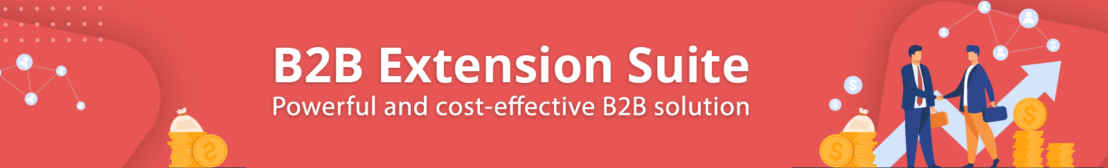 B2B Extension Suite | Powerful and cost-effective solution for B2B eCommerce