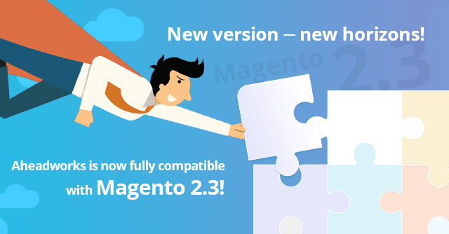 Ahead of the Curve: Aheadworks Brings its Extensions to Magento 2.3