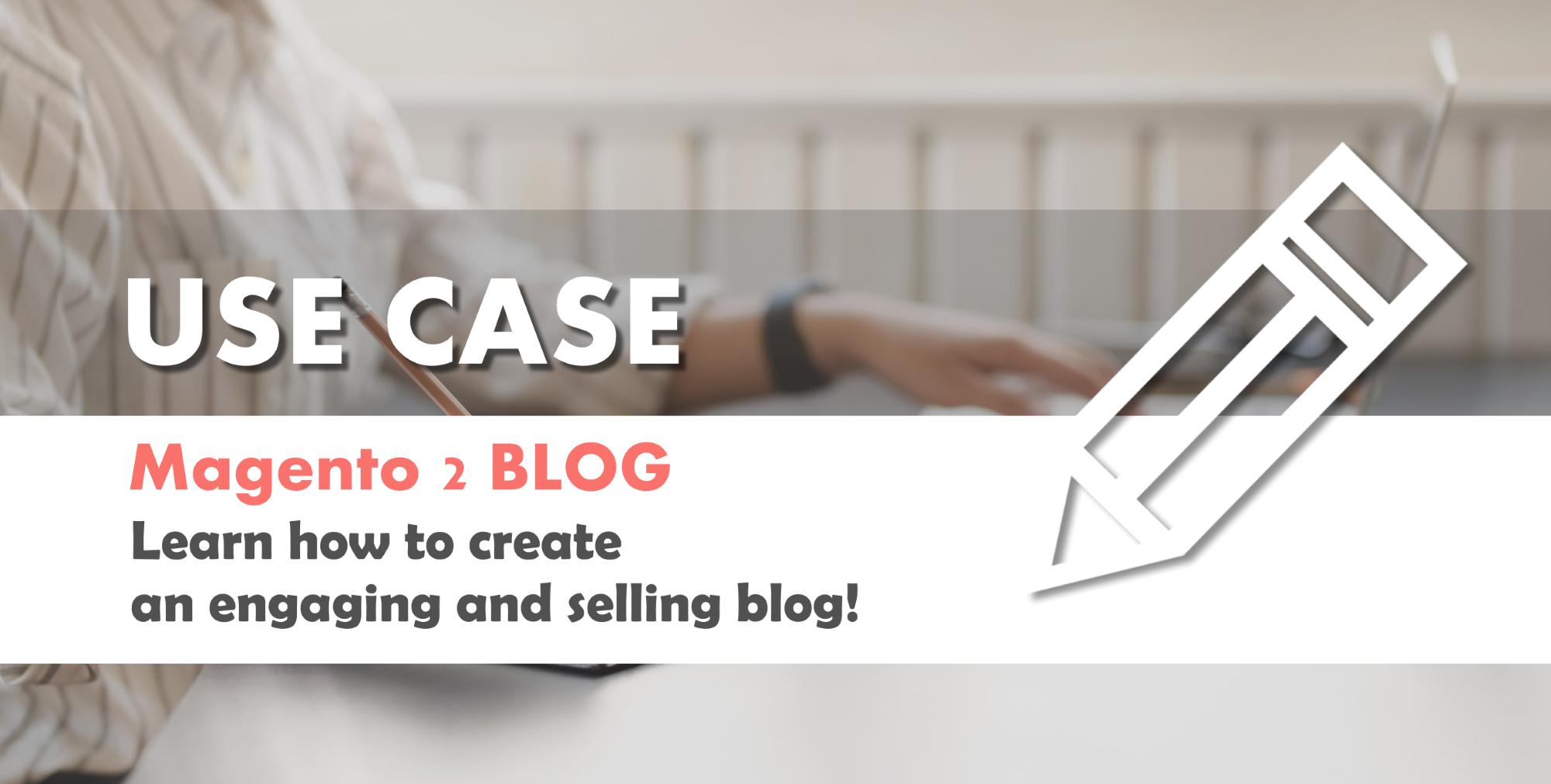 Magento 2 Blog Use Cases