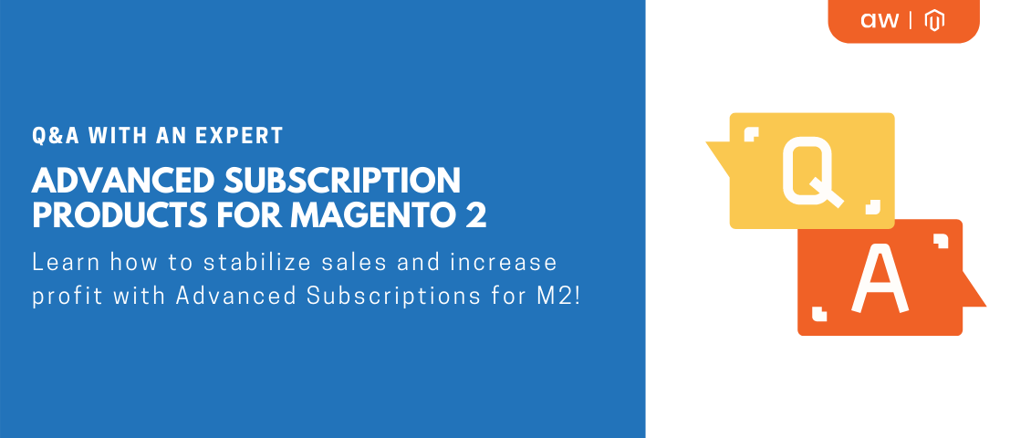 Q&A with an expert | M2 Advanced Subscription Products