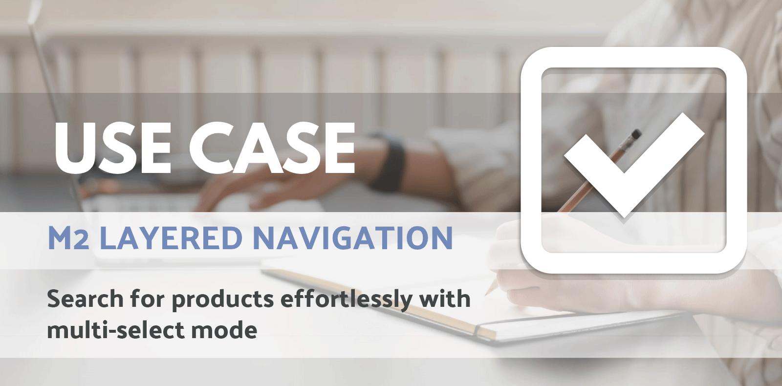 Magento 2 Layered Navigation: Use Case